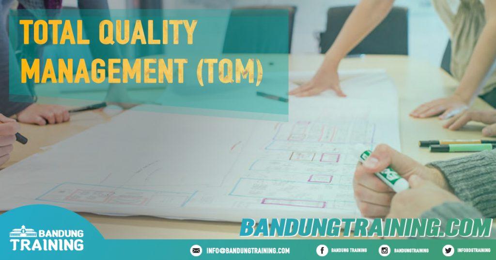Total Quality Management (TQM) Pusat Informasi Bandung Jadwal Jogja Jakarta Bali Surabaya