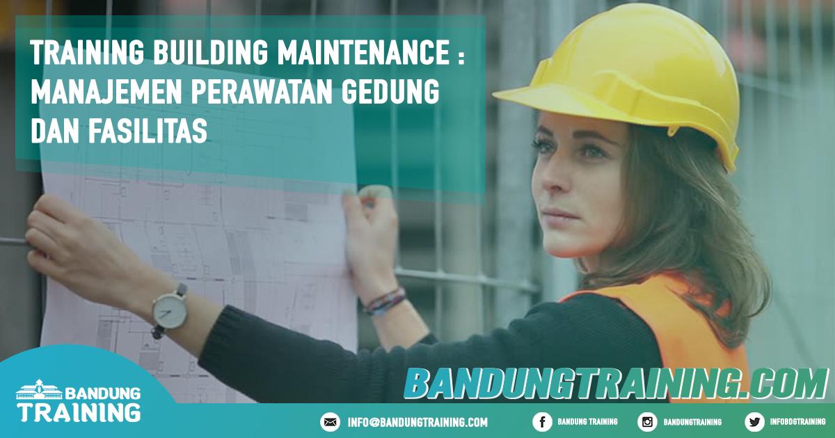 Training Building Maintenance - Manajemen Perawatan Gedung dan Fasilitas Pusat Informasi Bandung Pusat Training Pelatihan Jadwal Jogja Jakarta Bali Surabaya