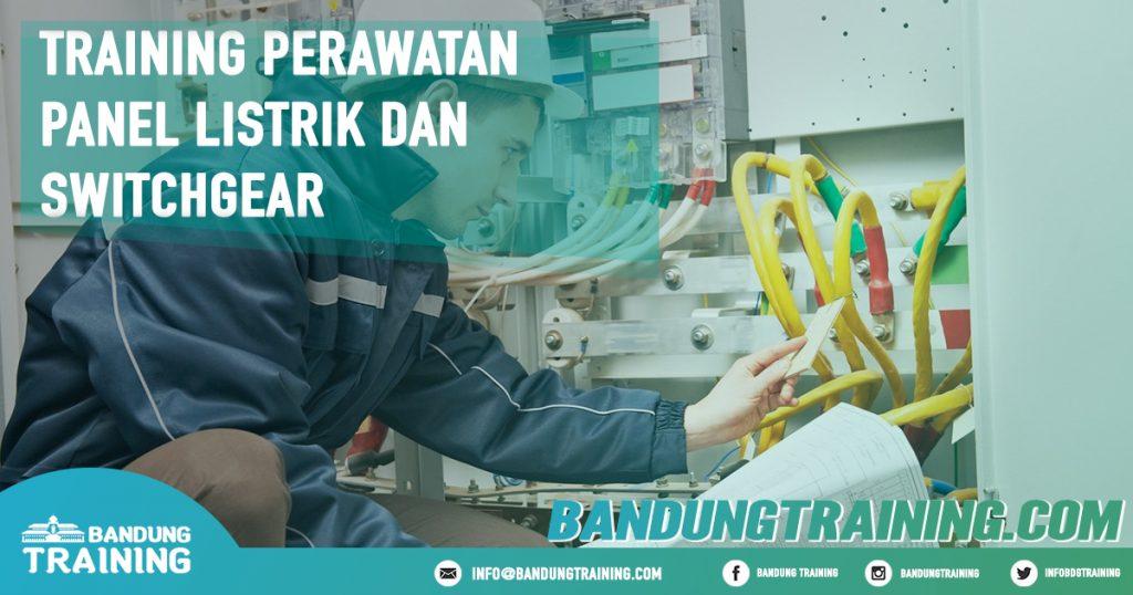 Training Perawatan Panel Listrik dan Switchgear Pusat Informasi Bandung Pusat Training Pelatihan Jadwal Jogja Jakarta Bali Surabaya