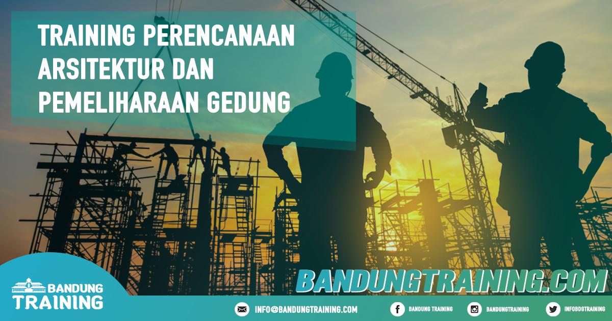 Training Perencanaan Arsitektur dan Pemeliharaan Gedung Pusat Informasi Bandung Pusat Training Pelatihan Jadwal Jogja Jakarta Bali Surabaya