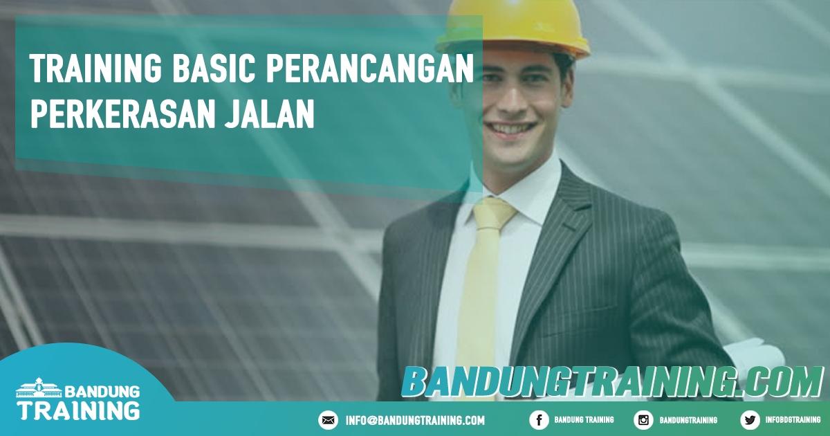 Training Basic Perancangan Perkerasan Jalan Pusat Informasi Bandung Pusat Training Pelatihan Jadwal Jogja Jakarta Bali Surabaya