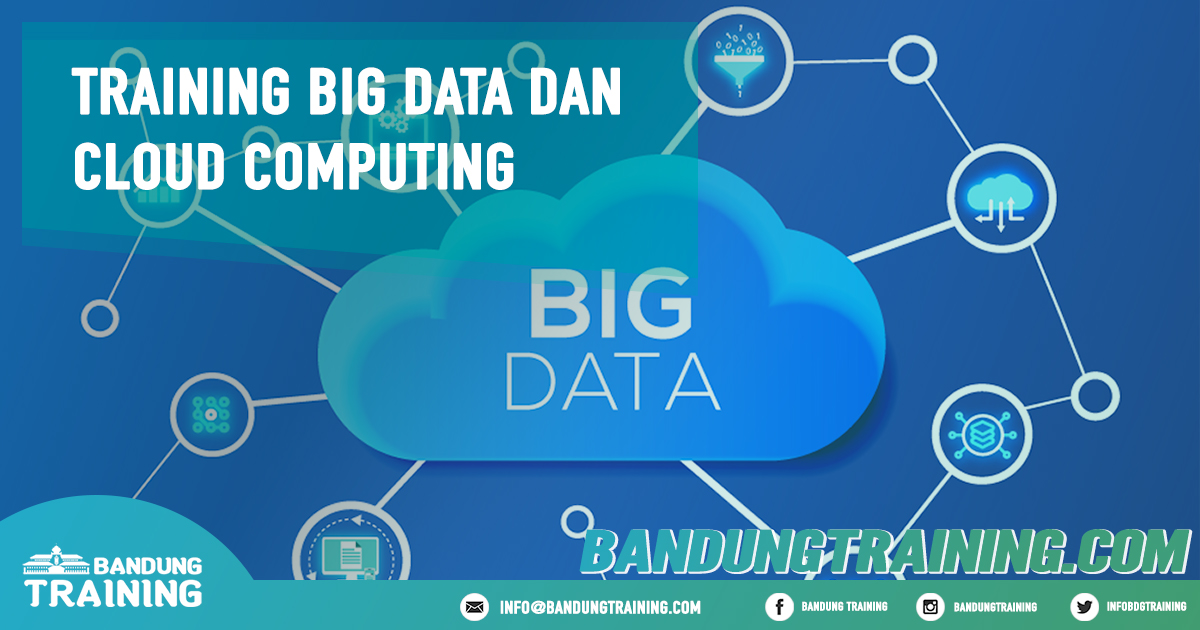 Training Big Data dan Cloud Computing Pusat Informasi Bandung Pusat Training Pelatihan Jadwal Jogja Jakarta Bali Surabaya