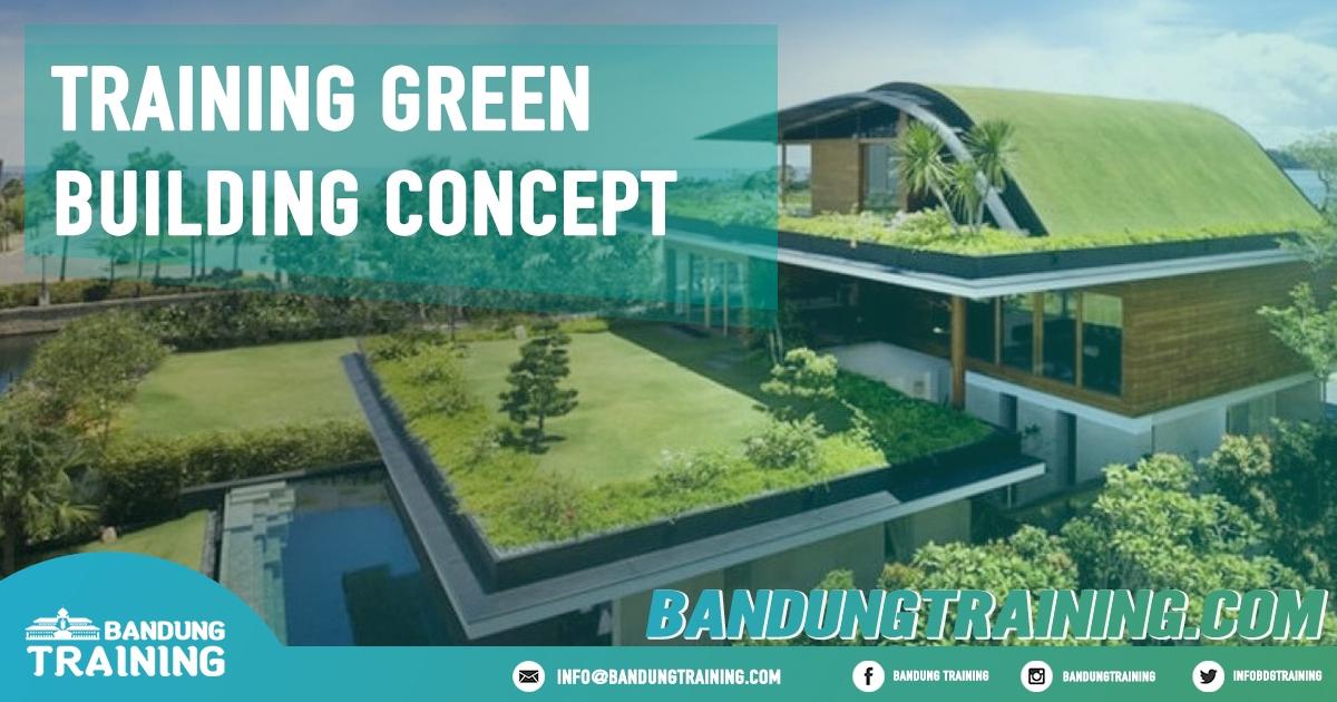 Training Green Building Concept Pusat Informasi Bandung Pusat Training Pelatihan Jadwal Jogja Jakarta Bali Surabaya