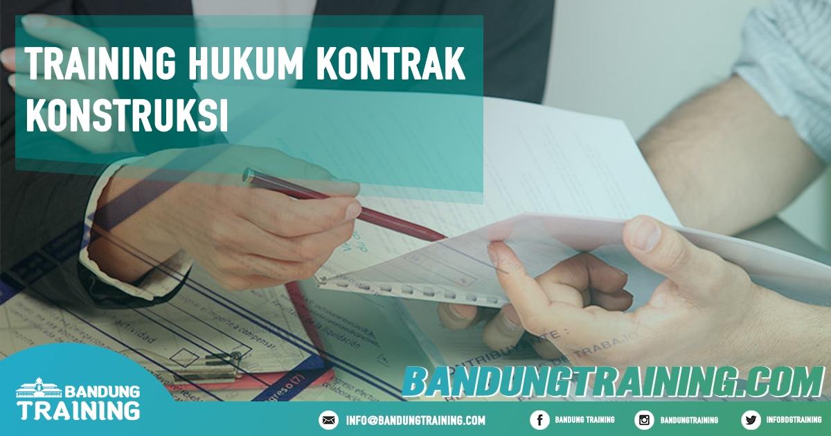 Training Hukum Kontrak Konstruksi Pusat Informasi Bandung Pusat Training Pelatihan Jadwal Jogja Jakarta Bali Surabaya