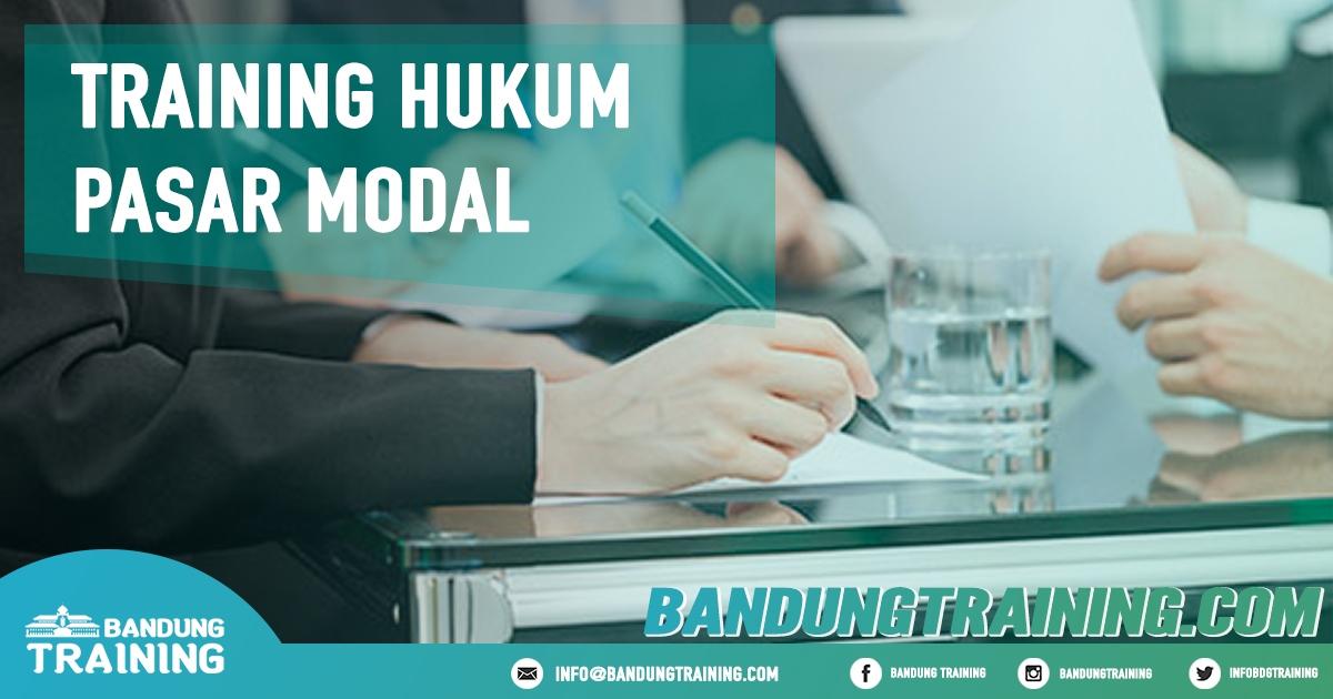 Training Hukum Pasar Modal Pusat Informasi Bandung Pusat Training Pelatihan Jadwal Jogja Jakarta Bali Surabaya