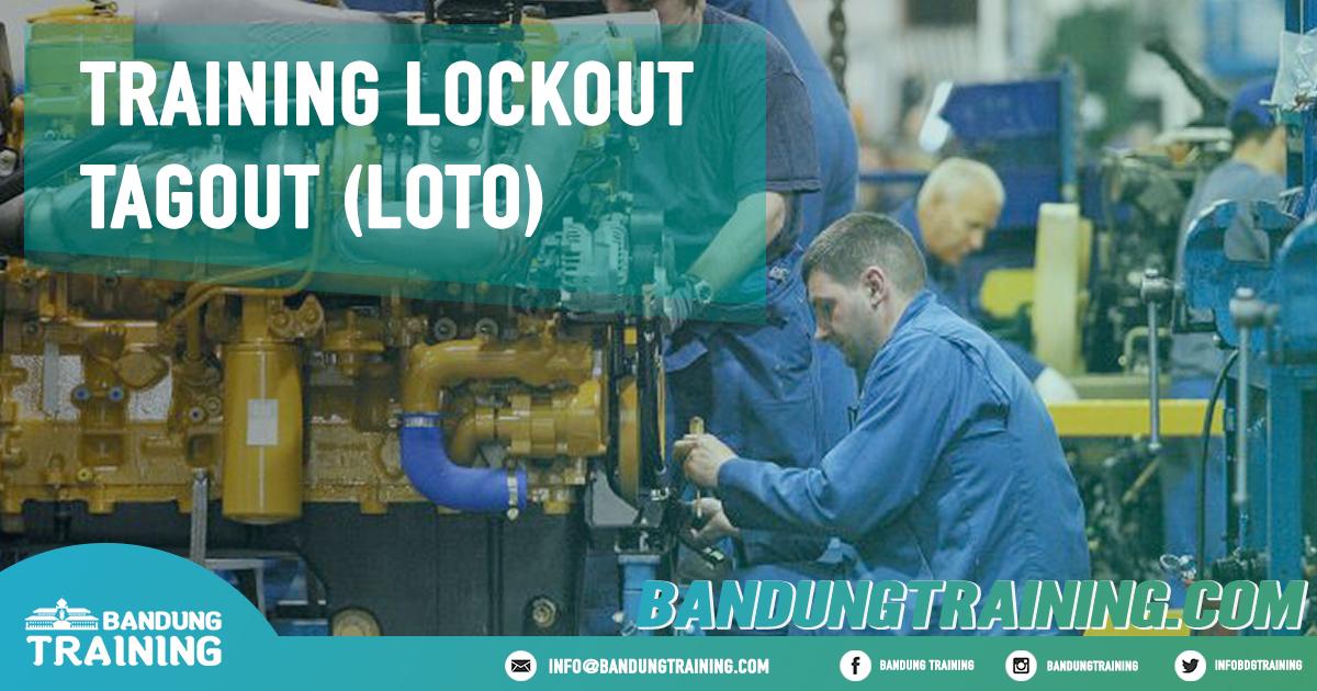 Training Lockout Tagout (LOTO) Pusat Informasi Bandung Pusat Training Pelatihan Jadwal Jogja Jakarta Bali Surabaya