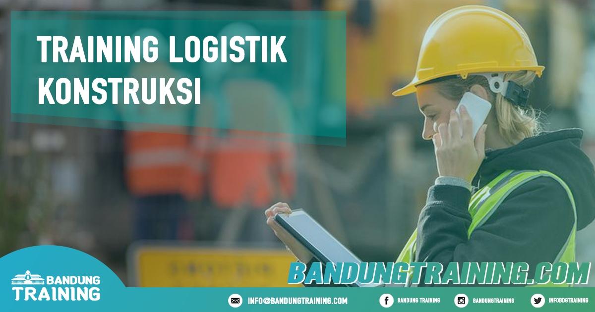 Training Logistik Konstruksi Pusat Informasi Bandung Pusat Training Pelatihan Jadwal Jogja Jakarta Bali Surabaya