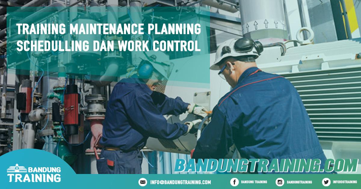 Training Maintenance Planning Schedulling dan Work Control Pusat Informasi Bandung Pusat Training Pelatihan Jadwal Jogja Jakarta Bali Surabaya