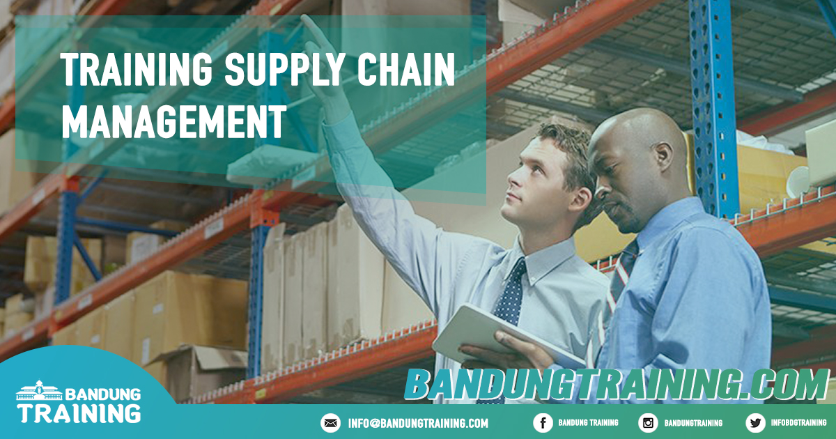 Training Supply Chain Management Pusat Informasi Bandung Pusat Training Pelatihan Jadwal Jogja Jakarta Bali Surabaya