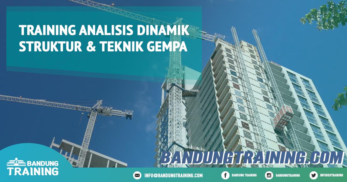 Training Analisis Dinamik Struktur & Teknik Gempa Pusat Informasi Bandung Pusat Training Pelatihan Jadwal Jogja Jakarta Bali Surabaya