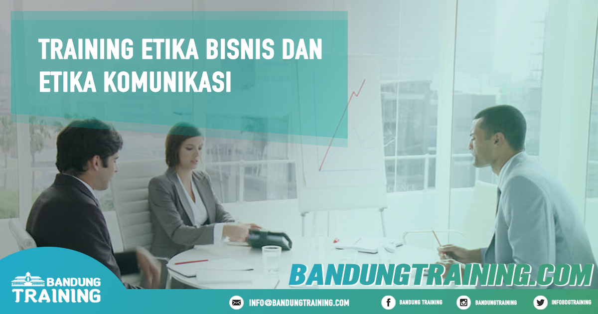 Training Etika Bisnis dan Etika Komunikasi Pusat Informasi Bandung Pusat Training Pelatihan Jadwal Jogja Jakarta Bali Surabaya