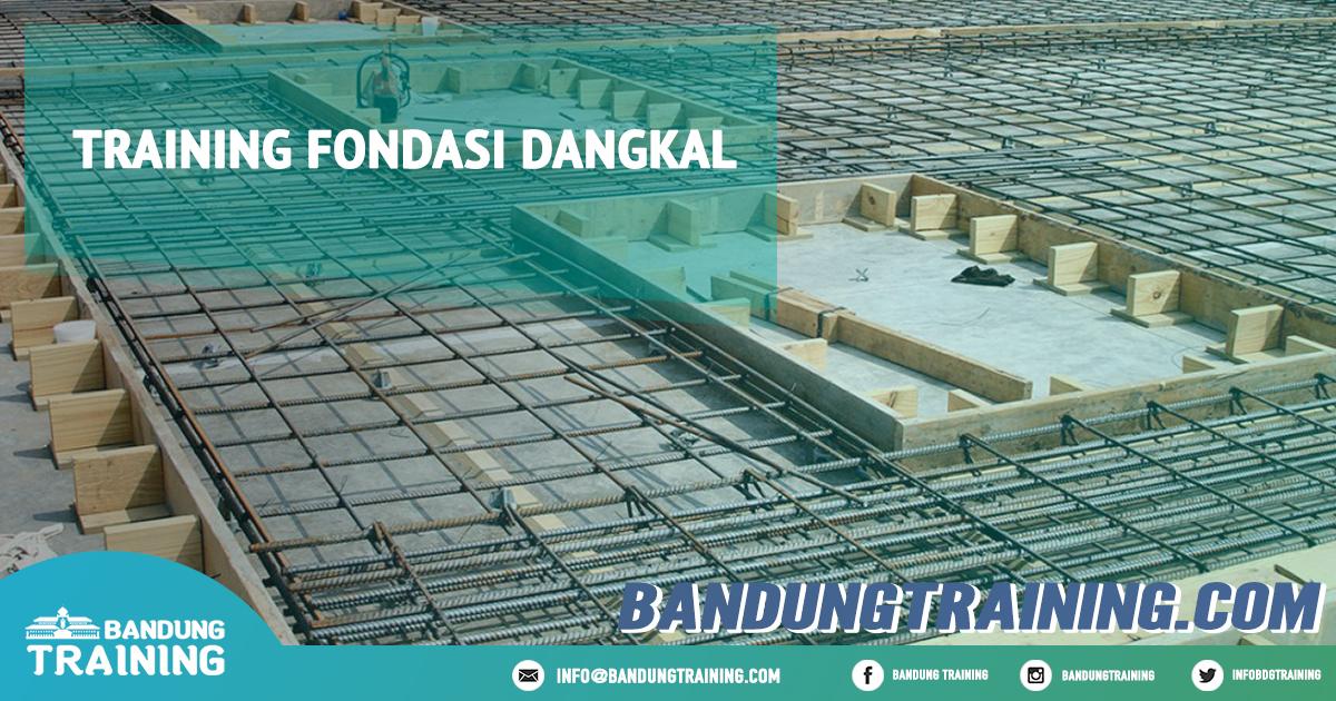 Training Fondasi Dangkal Pusat Informasi Bandung Pusat Training Pelatihan Jadwal Jogja Jakarta Bali Surabaya