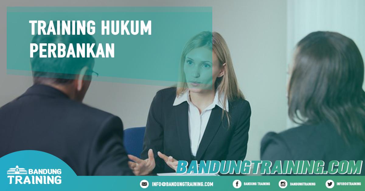 Training Hukum Perbankan Pusat Informasi Bandung Pusat Training Pelatihan Jadwal Jogja Jakarta Bali Surabaya