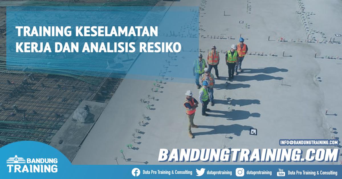 Training Keselamatan Kerja dan Analisis Resiko Murah Info Pelatihan Diskon Cashback di Bandung Pusat Training Jadwal Jogja Jakarta Bali Surabaya