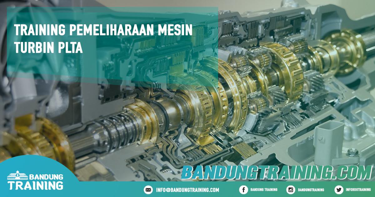 Training Pemeliharaan Mesin Turbin PLTA Pusat Informasi Bandung Pusat Training Pelatihan Jadwal Jogja Jakarta Bali Surabaya