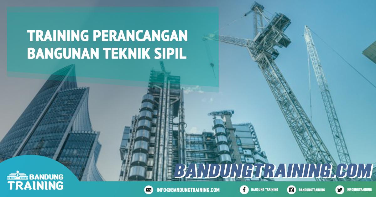 Training Perancangan Bangunan Teknik Sipil Pusat Informasi Bandung Pusat Training Pelatihan Jadwal Jogja Jakarta Bali Surabaya