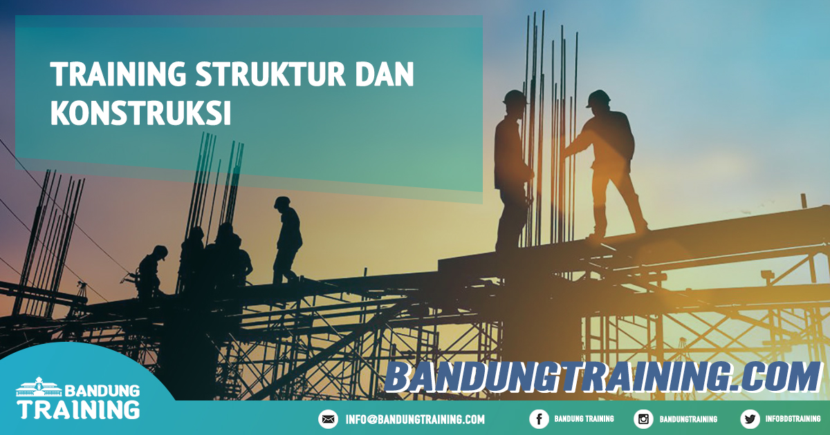 Training Struktur dan Konstruksi Pusat Informasi Bandung Pusat Training Pelatihan Jadwal Jogja Jakarta Bali Surabaya