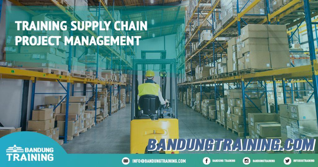 Training Supply Chain Project Management Pusat Informasi Bandung Pusat Training Pelatihan Jadwal Jogja Jakarta Bali Surabaya