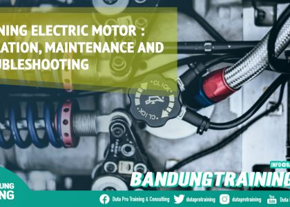 Bandung Training Center Info Training Electric Motor - Operation, Maintenance and Troubleshooting