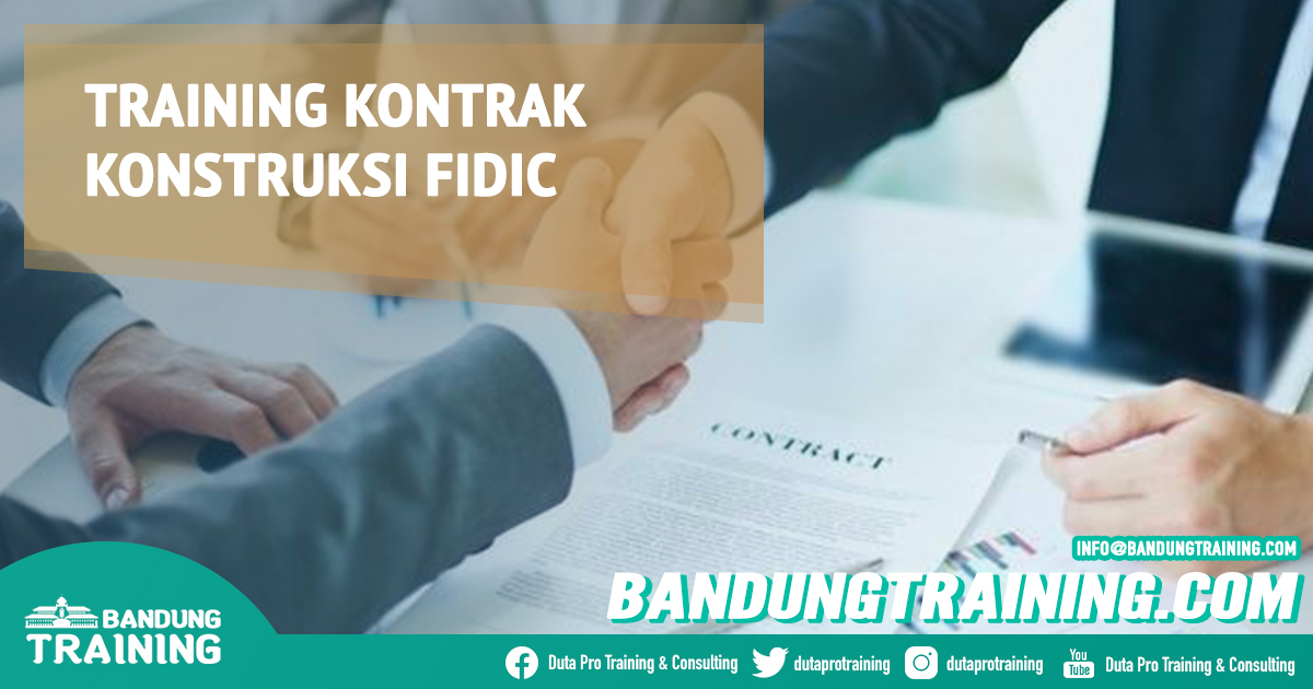 Bandung Training Center Info Training Kontrak Konstruksi FIDIC Cashback di Pusat Jadwal SDM Terbaru Murah Fix Running
