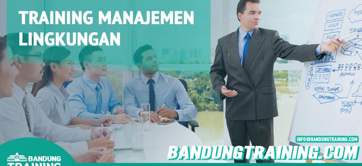 Training Manajemen Lingkungan Bandung Training Center Info Cashback di Pusat Jadwal SDM Terbaru Murah Fix Running