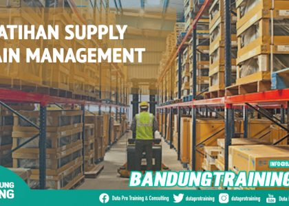 Pelatihan Supply Chain Management Bandung Training Center Info Cashback di Pusat Jadwal SDM Terbaru Murah Fix Running