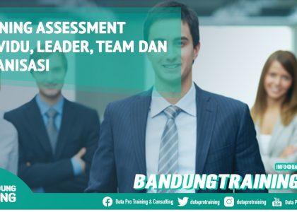 Training Assessment Individu, Leader, Team dan Organisasi Bandung Training Center Info Cashback di Pusat Jadwal SDM Terbaru Murah Fix Running