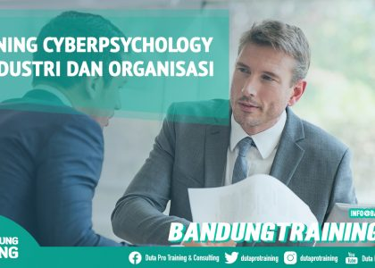 Training Cyberpsychology di Industri dan Organisasi Bandung Training Center Info Cashback di Pusat Jadwal SDM Terbaru Murah Fix Running